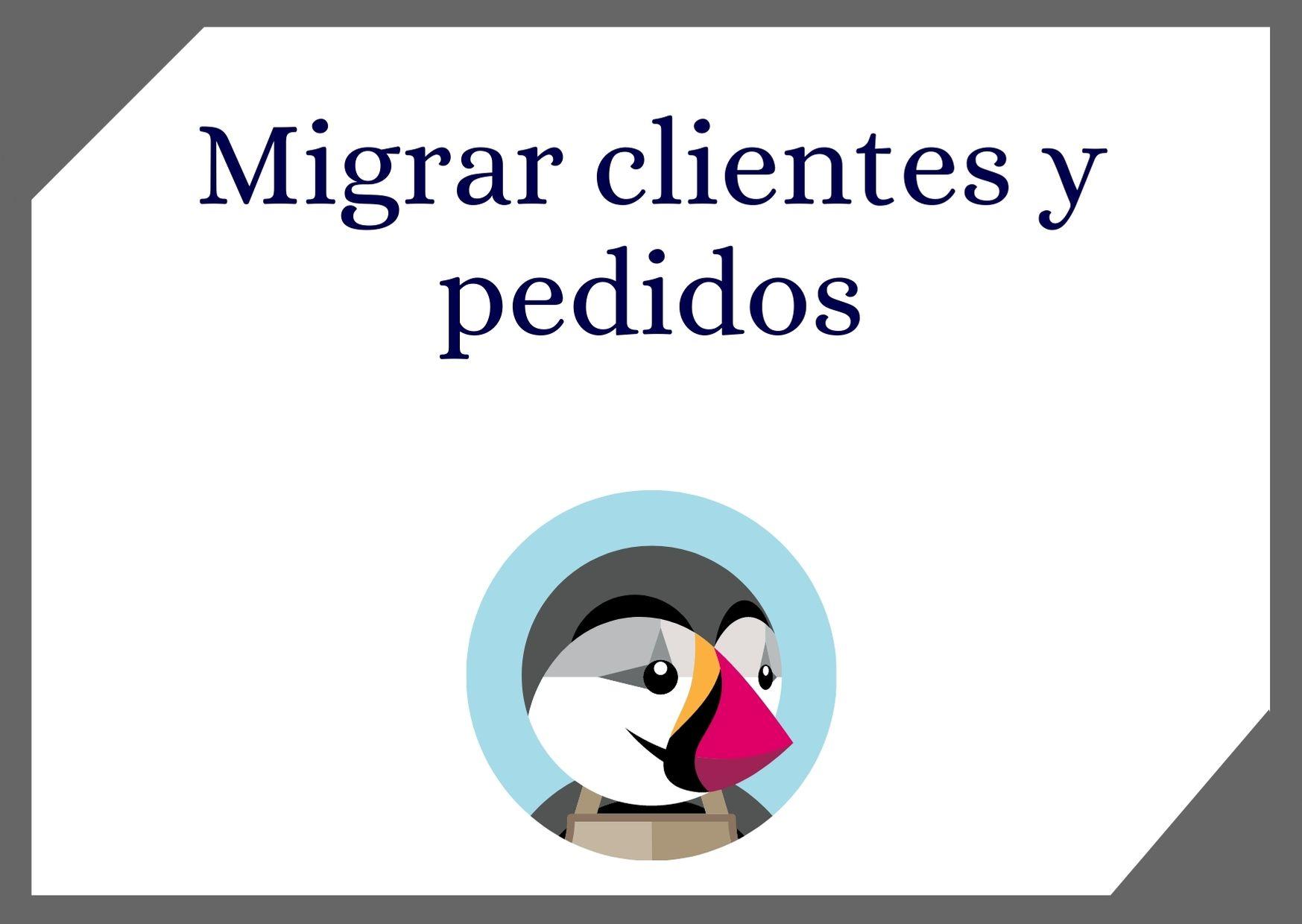 Migrar clientes y pedidos